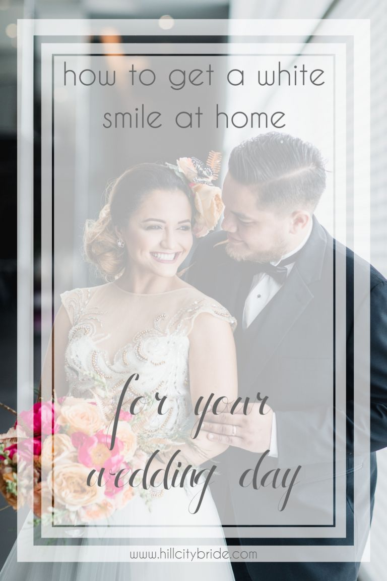 How to Get a White Smile at Home | Hill City Bride Virginia Wedding Blog