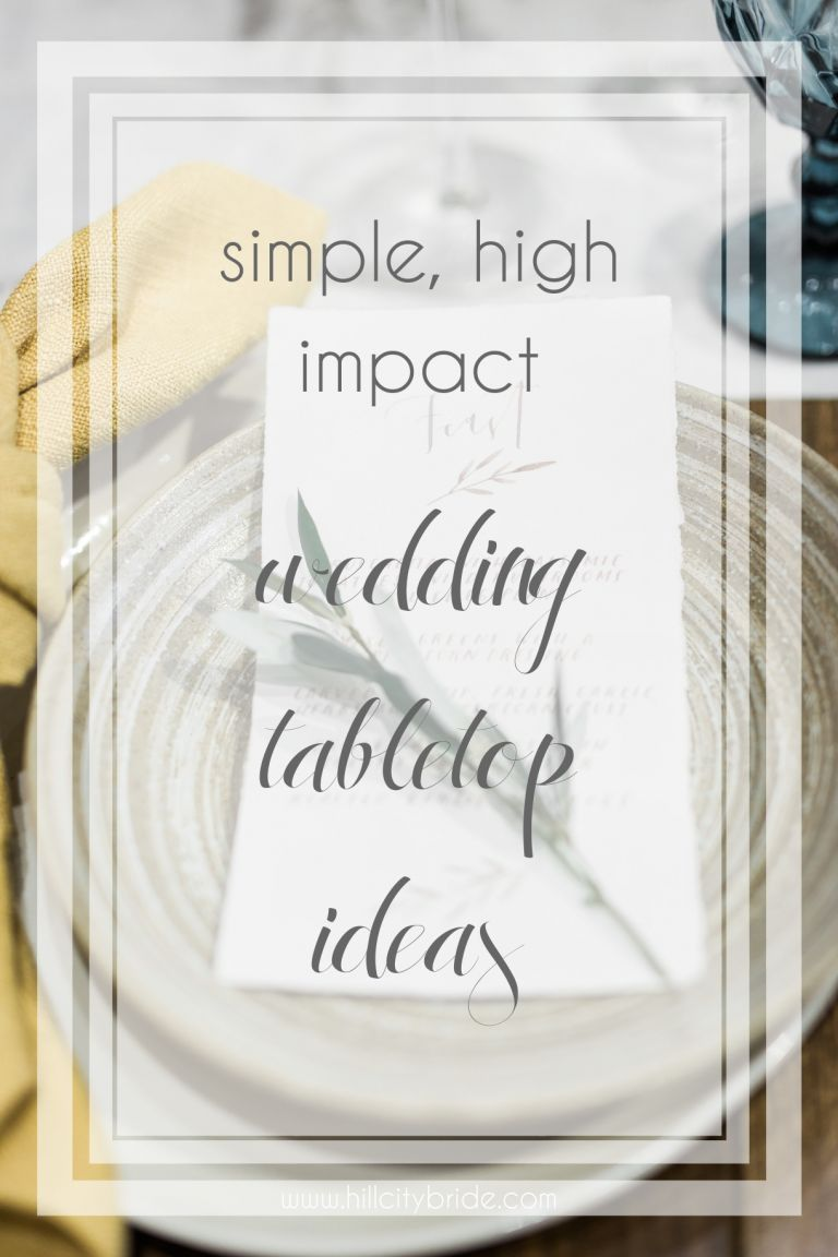 Simple High Impact Wedding Tabletop Ideas | Hill City Bride Wedding Blog