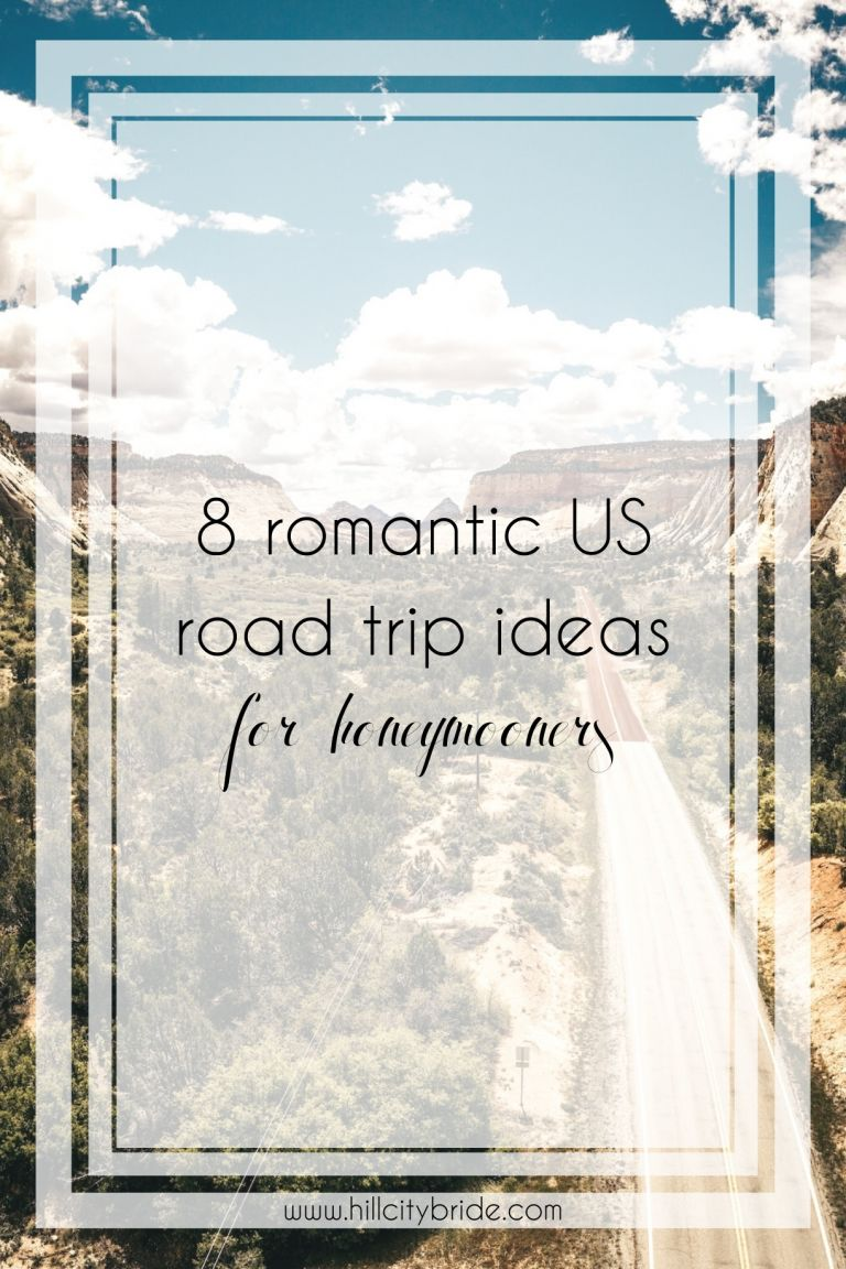 8 of the Best Romantic Road Trip Ideas for Honeymooners in the US