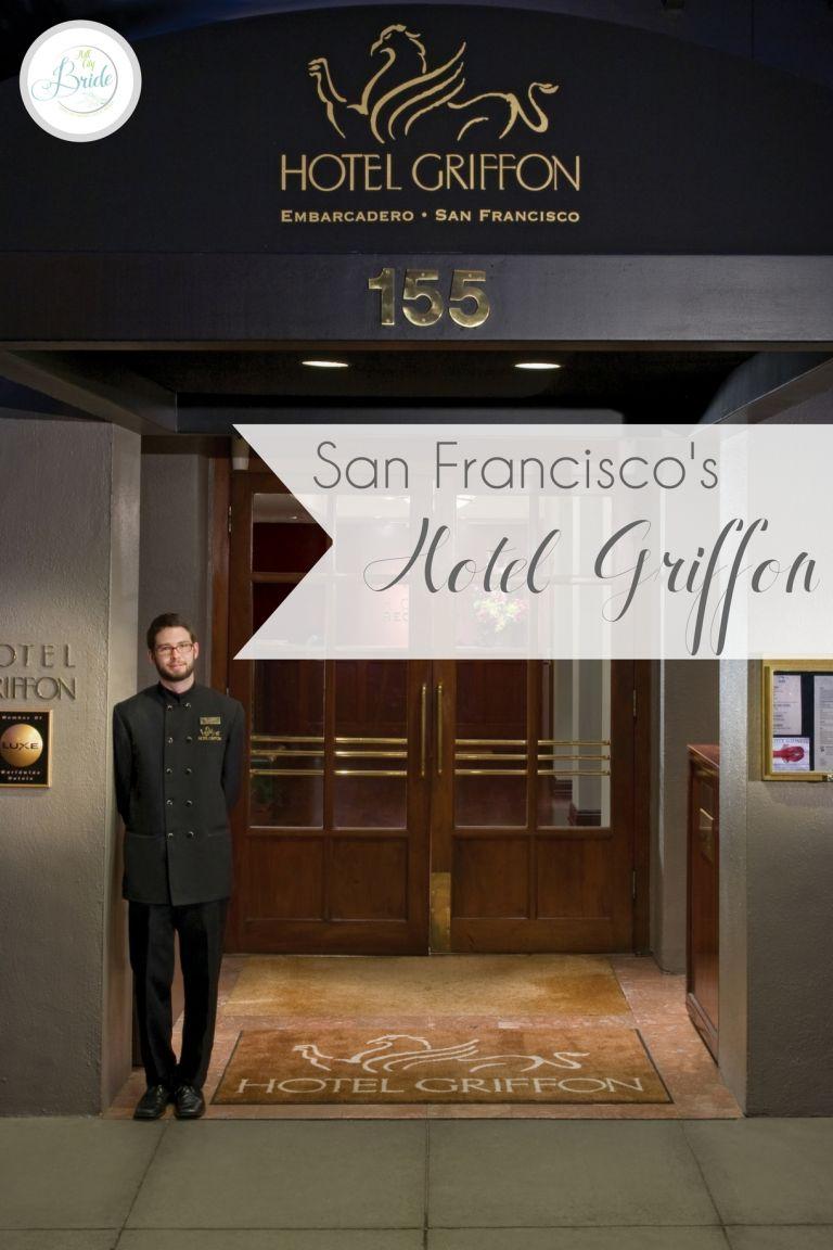 Hotel Griffon in San Francisco California as seen on Hill City Bride Destination Wedding Honeymoon Travel Blog