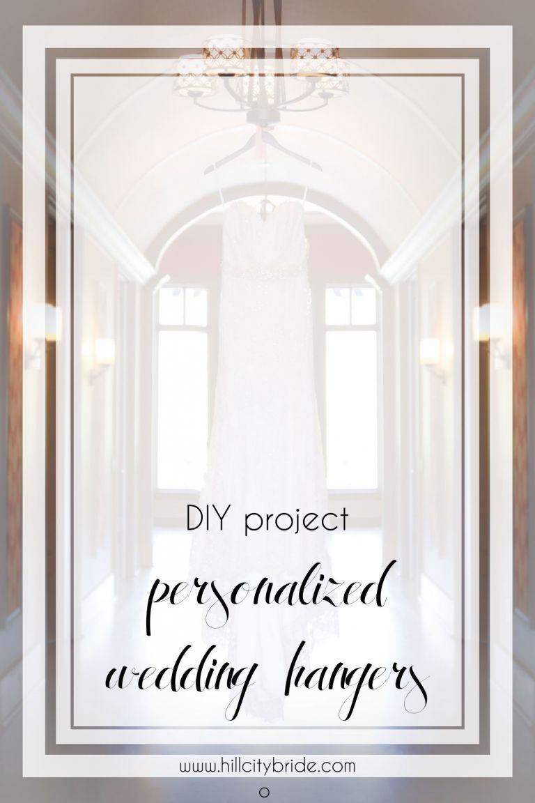DIY Personalized Wedding Dress Hangers | Bridesmaid Dress Hangers | Wedding Gown Hangers | Hill City Bride Virginia Weddings