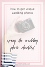 Get Unique Wedding Photos - Scrap the Wedding Photos List
