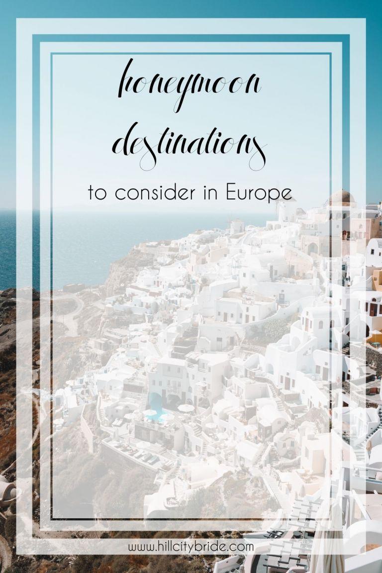 Best Honeymoon Destinations in Europe Honeymoon Trip | Hill City Bride Destination Weddings