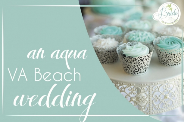 Aqua Virginia Beach Wedding as seen on Hill City Bride