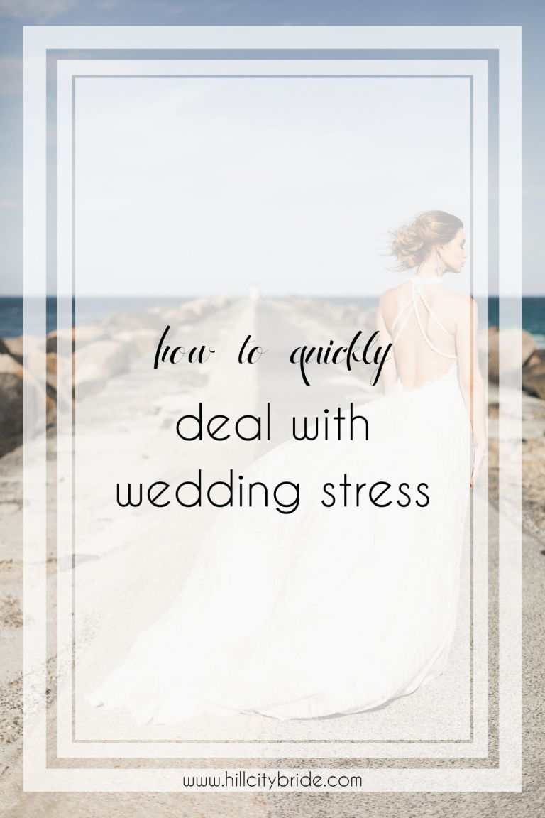How to Deal With Wedding Stress | Hill City Bride