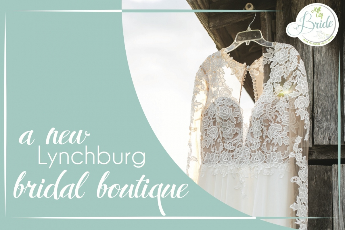 Bridal Gowns Lynchburg Va : A lynchburg bridal boutique ? hill city bride virginia