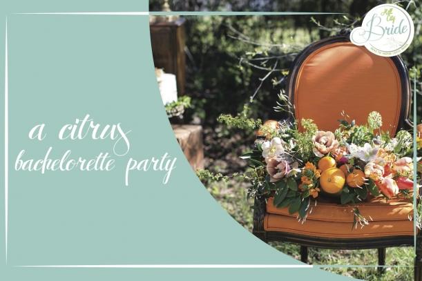 Citrus Bachelorette Party as seen on Hill City Bride Wedding Blog