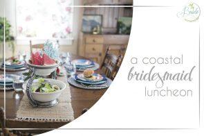Coastal Bridesmaid Luncheon as seen on Hill City Bride Wedding Blog