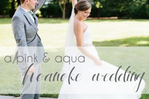 A Pink and Aqua Roanoke Virginia Wedding as seen on Hill City Bride Blog and Magazine