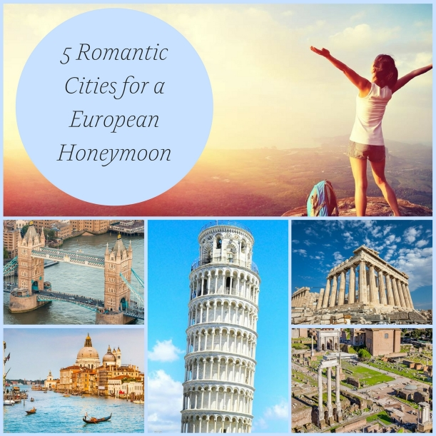 5 Romantic Cities for a European Honeymoon as seen on Hill City Bride Destination Wedding Travel Blog - Athens, London, Venice, Rome, Pisa
