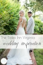 The Tides Inn Virginia Wedding Inspiration as seen on Hill City Bride Blog - Coastal, Ocean