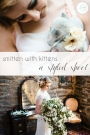 Smitten with Kittens Wedding Styled Getting Ready Shoot as seen on Hill City Bride Blog