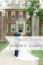 Historic Virginia Plantation Wedding as seen on Hill City Bride Blog Magazine