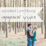 Wooded Lynchburg Engagement Session as seen on Hill City Bride Lynchburg Wedding Blog