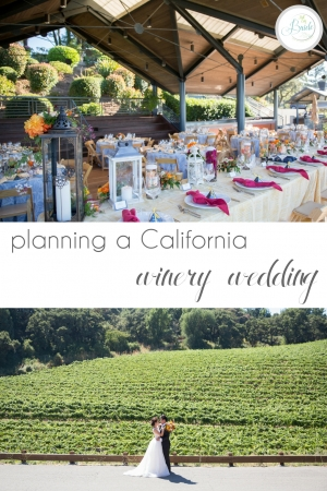 Planning a California Winery Wedding as seen on Hill City Bride Virginia Wedding Blog - San Mateo County Silicon Valley