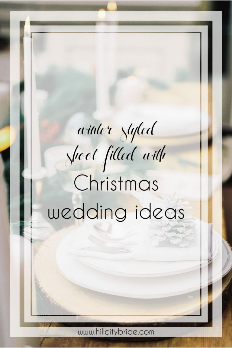 See Amazing Christmas Wedding Ideas in this Winter Styled Shoot