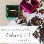 Moody Color Palette Richmond VA Wedding | Hill City Bride Virginia Blog