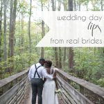 Wedding Day Tips from Real Brides | Hill City Bride Virginia Wedding Blog