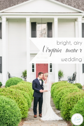 Bright & Airy Virginia Manor Wedding | Hill City Bride Wedding Blog