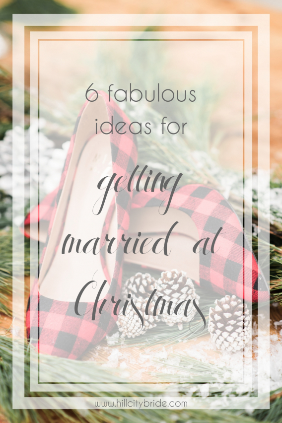 Ideas for Getting Married at Christmas | Hill City Bride Virginia Wedding Blog