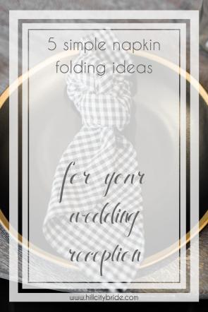 5 Simple Napkin Folding Ideas for Your Wedding Reception | Hill City Bride Virginia Wedding Blog