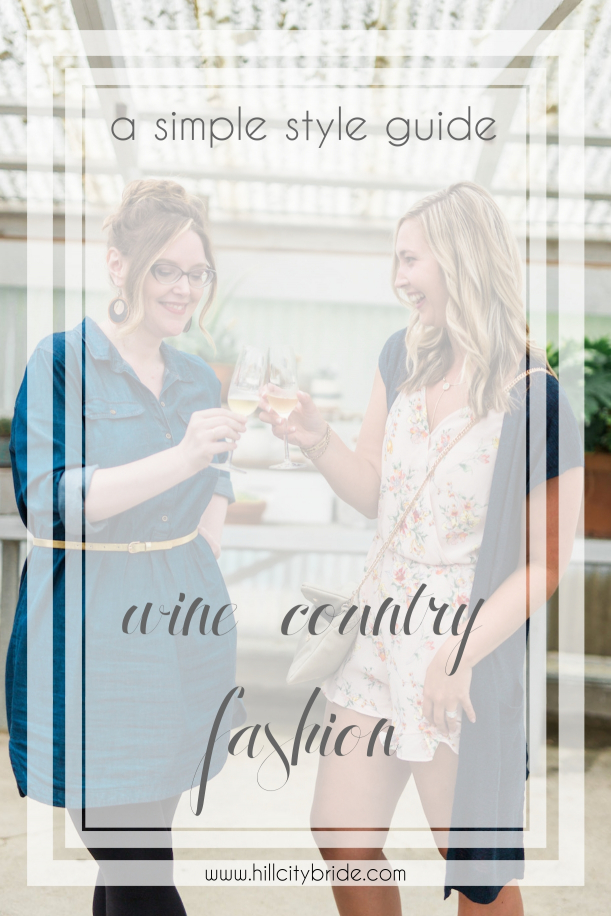 Wine Country Fashion – a simple style guide | Hill City Bride Destination Wedding Virginia Weddings Blog