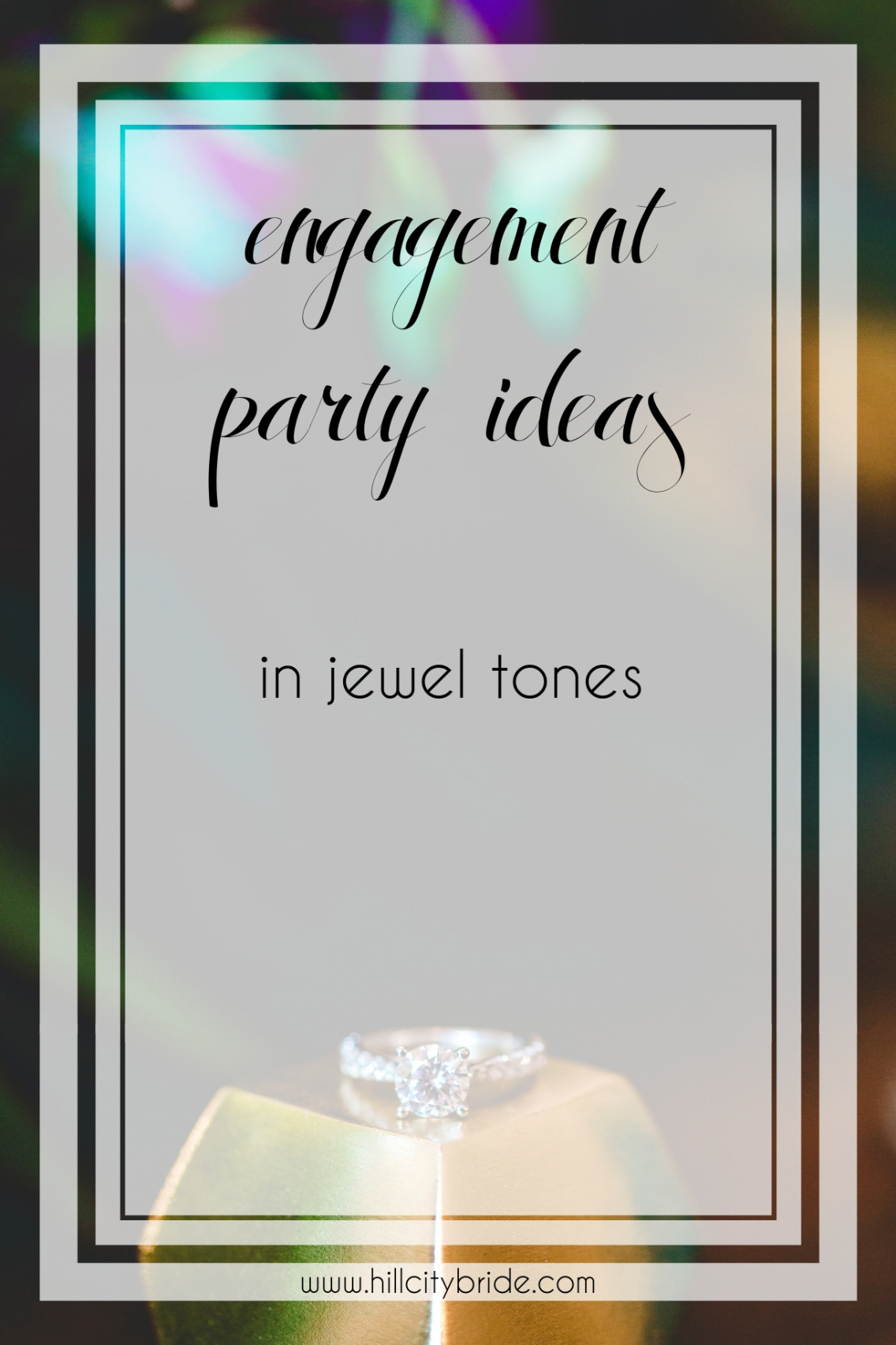 Fabulous Engagement Party Ideas In Jewel Tones Hill City Bride