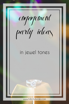 Jewel Tone Wedding Color Palette | Engagement Party Ideas in Jewely Tones | Hill City Bride VA Wedding Blog Weddings