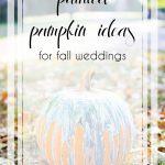 Painted Pumkin Ideas for Your Wedding Decor Fall Weddings Autumn | Pumpkin Decorating Ideas | Hill City Bride Virginia Weddings Blog