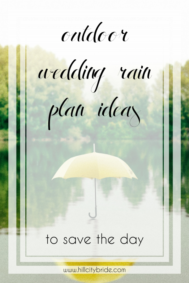 6 Outdoor Wedding Rain Plan Ideas to Save the Day | Hill City Bride Virginia Weddings Blog