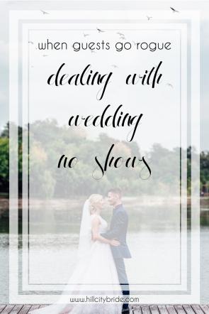 When Guests Go Rogue   Dealing with Wedding No Shows   Hill City Bride Virginia Weddings Advice