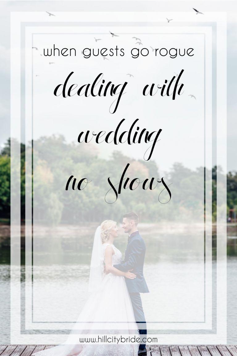 When Guests Go Rogue | Dealing with Wedding No Shows | Hill City Bride Virginia Weddings Advice