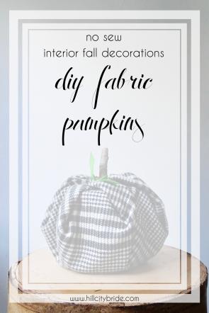 DIY Fabric Pumpkins No Sew Interior Fall Decorations | Hill City Bride Virgiina Weddings
