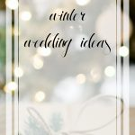 Unique DIY Winter Wedding Ideas | Winter Wonderland Wedding | Christmas Wedding on a Budget