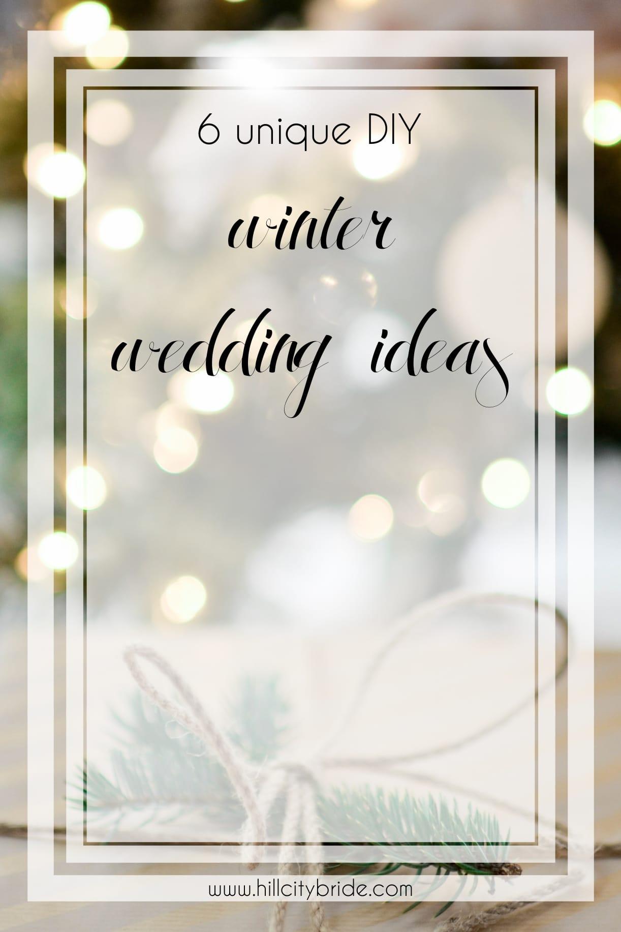6 Unique Diy Winter Wedding Ideas Hill City Bride Virginia Weddings