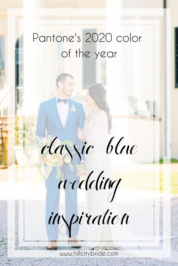 PANTONE COLOR OF THE YEAR 2020 – CLASSIC BLUE WEDDING INSPIRATION - Hill City Bride Virginia Weddings Blog