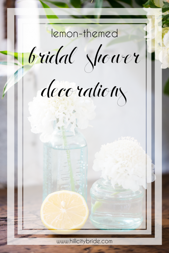 Bridal Shower Decorations with a Lemony Twist | Hill City Bride Virginia Weddings