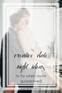 Creative Date Night Ideas When You