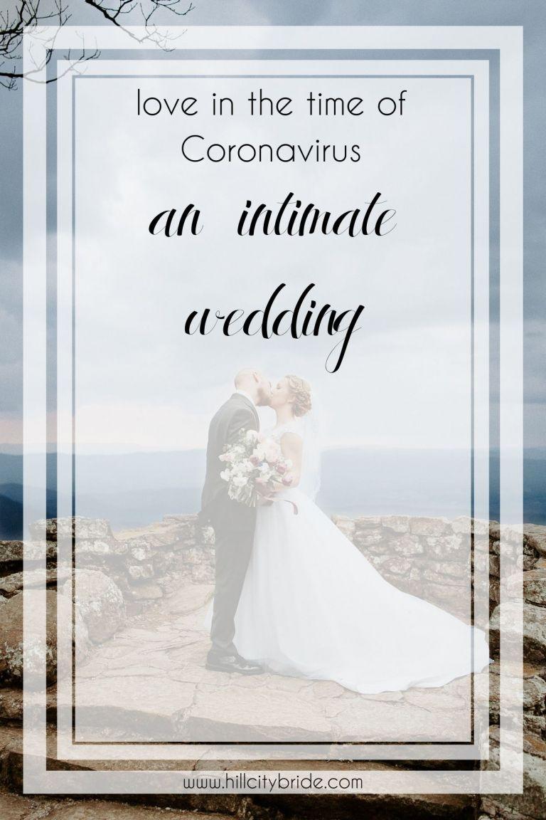 Love in the Time of Coronavirus - an Intimate Wedding | Hill City Bride Virginia Weddings