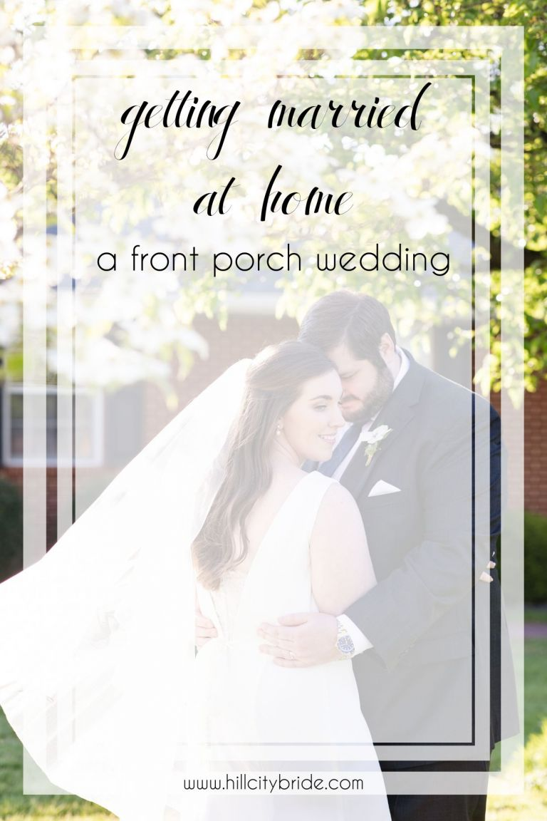 Getting Married at Home Front Porch Wedding | Hill City Bride Virginia Weddings