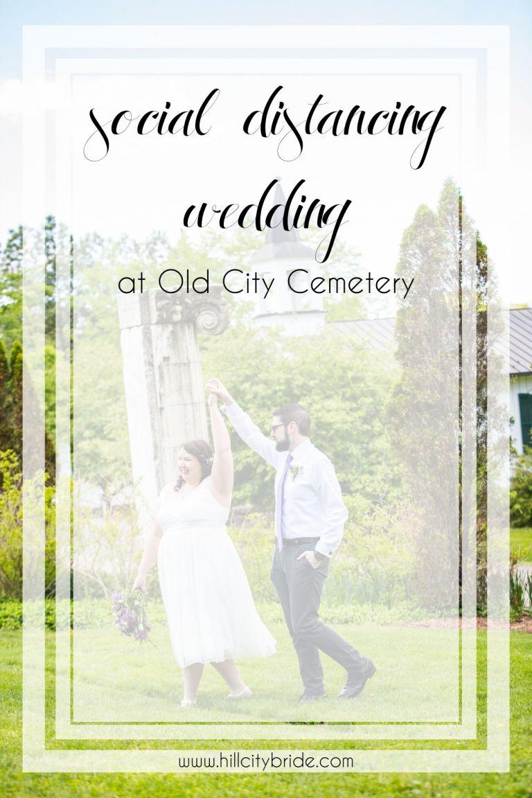 Social Distancing Wedding During Coronavirus | Old City Cemetery Wedding | Lynchburg VA