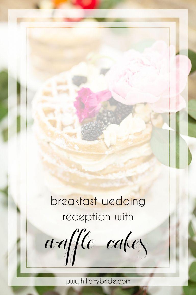 Fredericksburg Virginia Breakfast Wedding Reception with Beautiful Belgian Waffle Cakes | Hill City Bride Virginia Wedding Blog