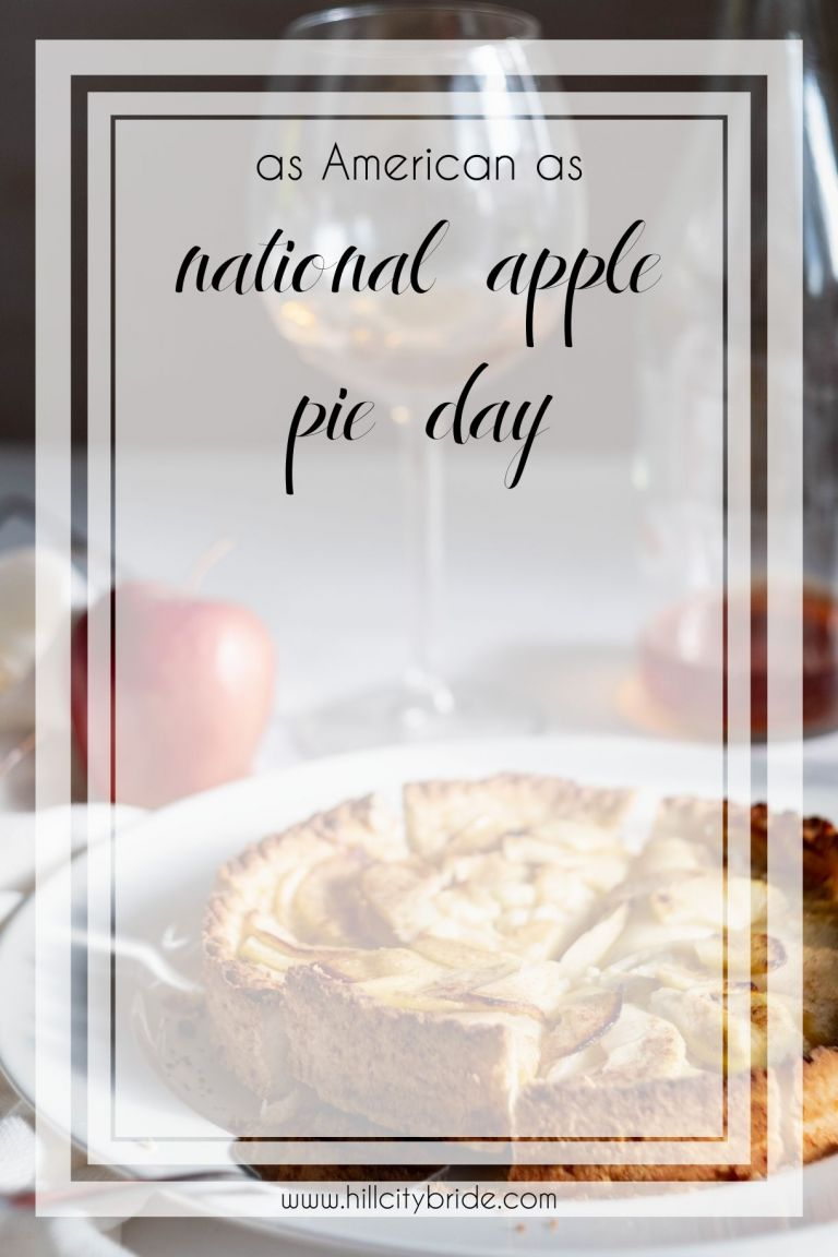 National Apple Pie Day | Hill City Bride Virginia Weddings Blog | Classic Apple Pie Recipe