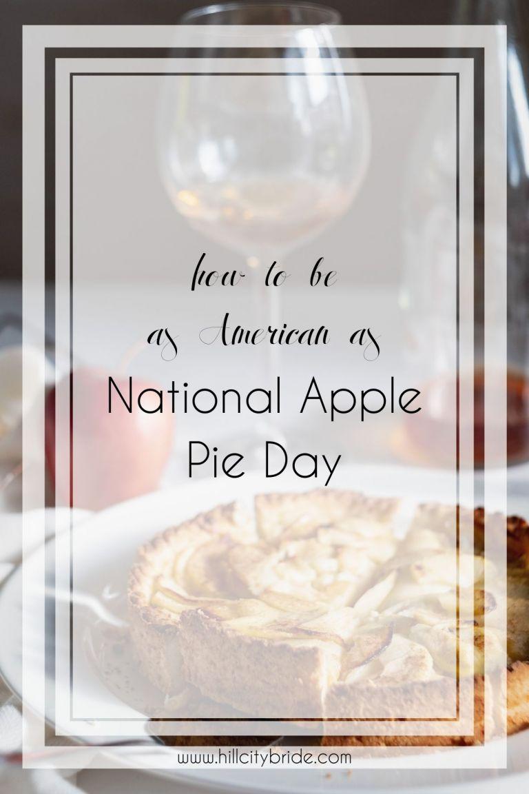 National Apple Pie Day | Hill City Bride Virginia Weddings Blog | Classic Apple Pie Recipes