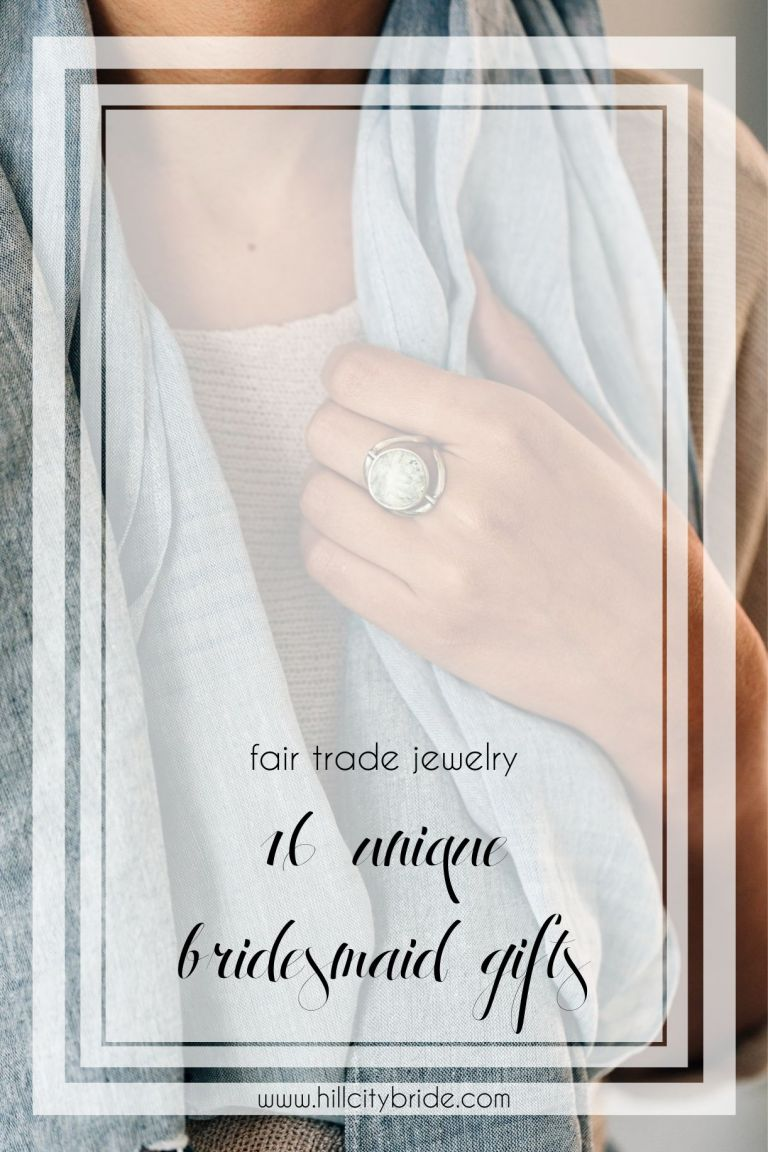 Unique Bridesmaid Gifts of Fair Trade and Handmade Jewelry | Hill City Bride