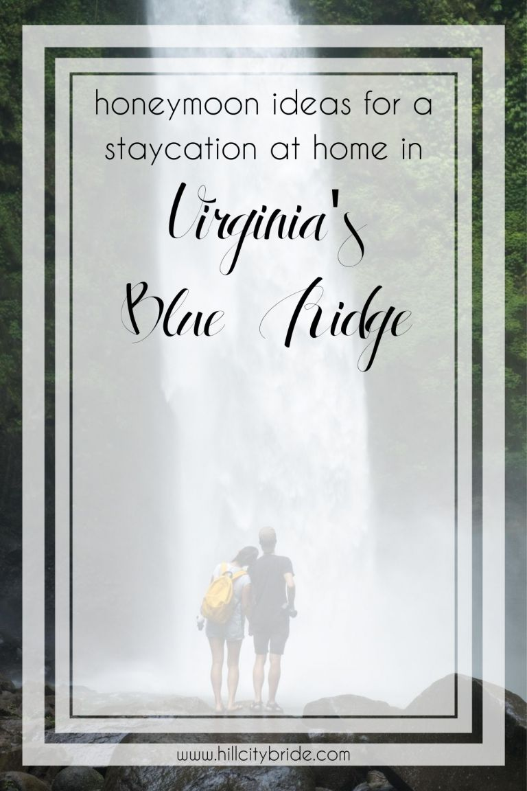 Staycation at Home | Honeymoon Ideas in the Virginia Blue Ridge | Hill City Bride