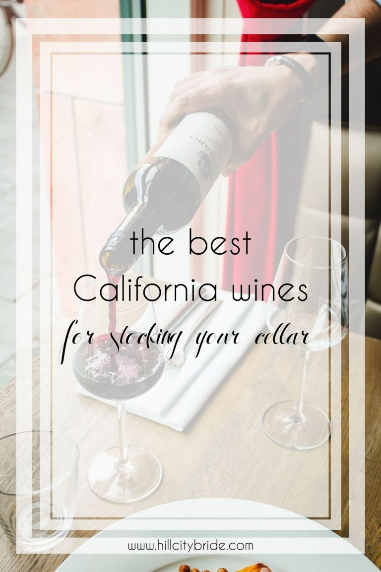 Best California Wines Online | California Wineries | Hill City Bride Blog