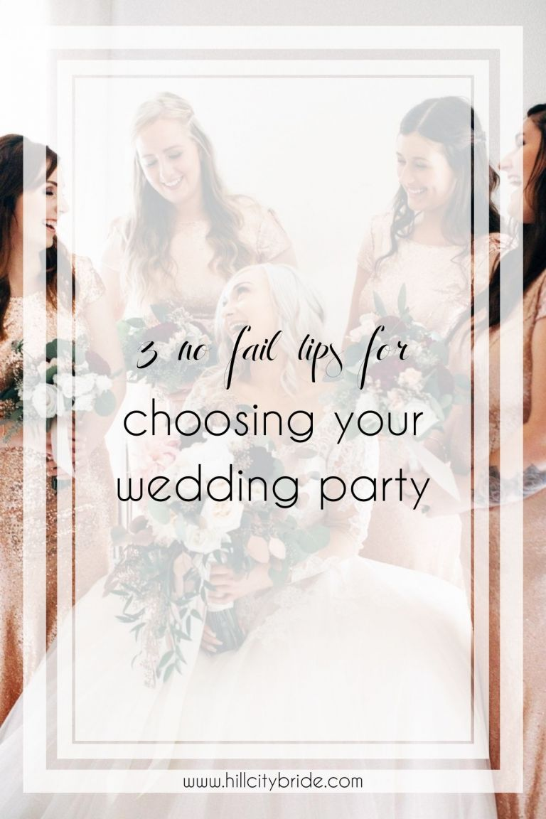 3 No Fail Tips for Choosing Your Wedding Party