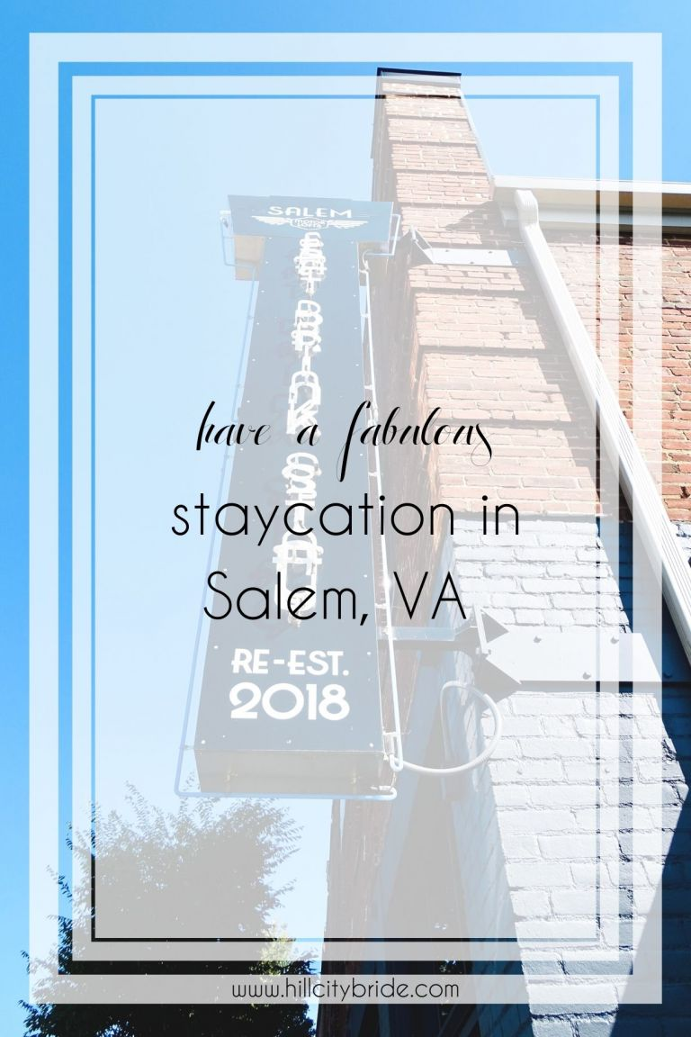 How to Make the Most of a Downtown Salem VA Staycation