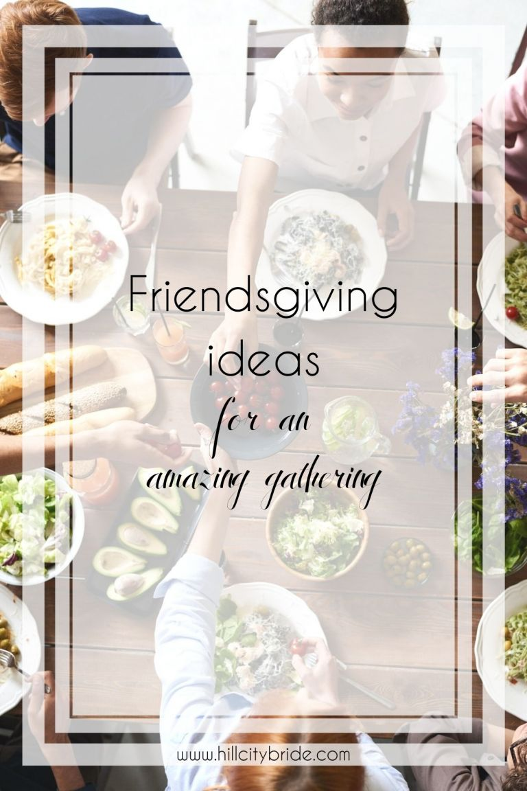 Friendsgiving Ideas Guaranteed to Make Your Holiday Amazing